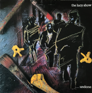Lucy Show (The) - ...Undone  (LP) (VG-/G-VG)